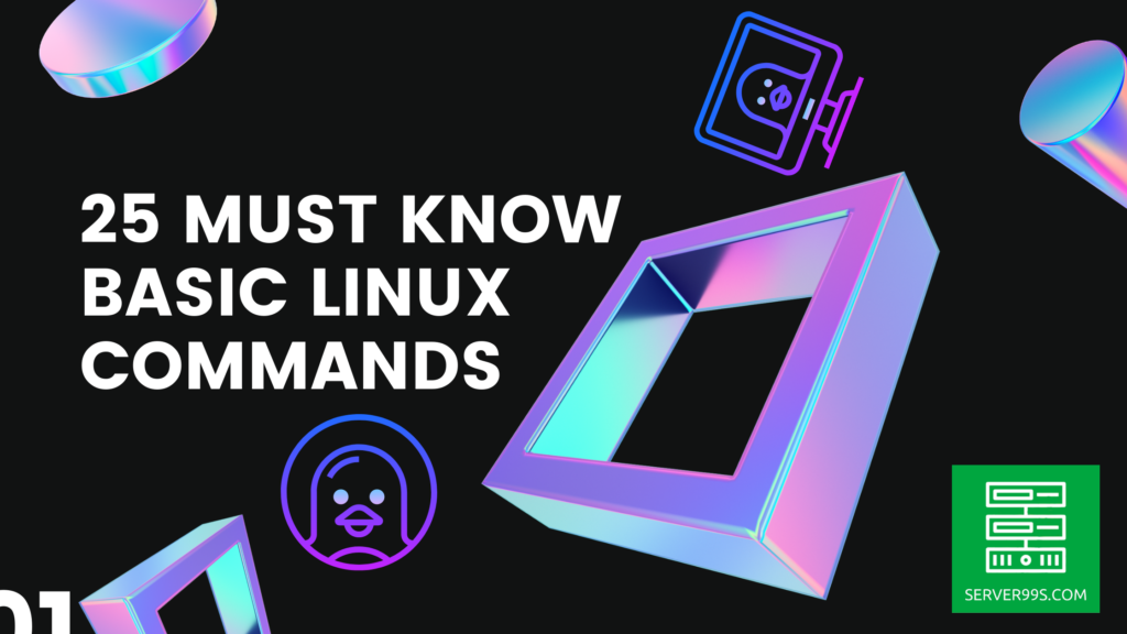 25-MUST-KNOW-basic-linux-commands server99s