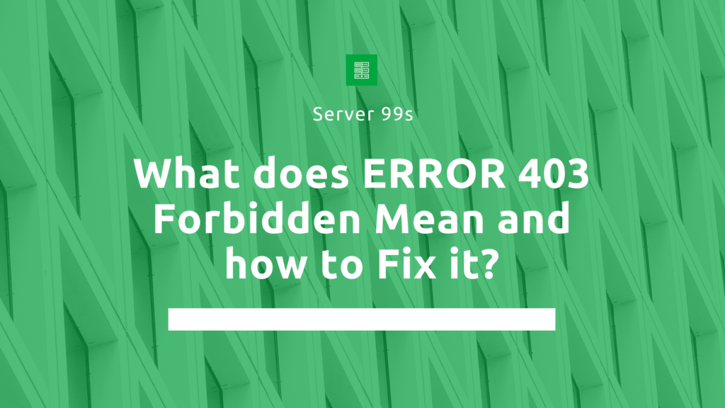 What-does-ERROR-403-Forbidden-Mean-and-how-to-Fix-it