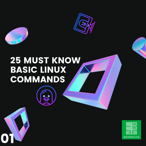 25 MUST KNOW basic linux commands