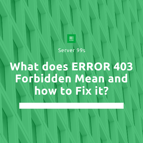 What-does-ERROR-403-Forbidden-Mean-and-how-to-Fix-it-